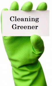 Cleaning greener